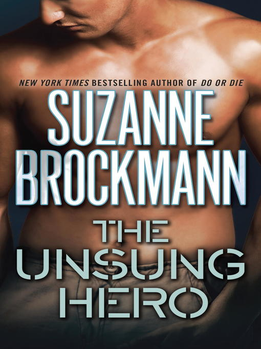 Title details for The Unsung Hero by Suzanne Brockmann - Available