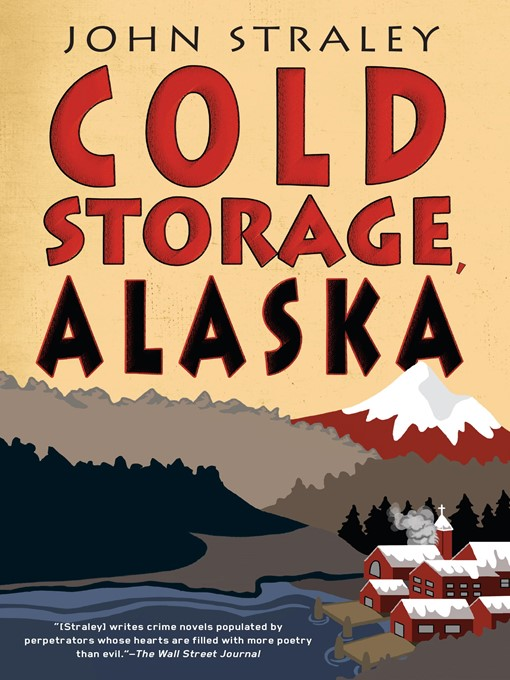 Title details for Cold Storage, Alaska by John Straley - Available