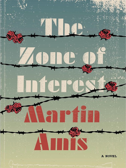 Title details for The Zone of Interest by Martin Amis - Available
