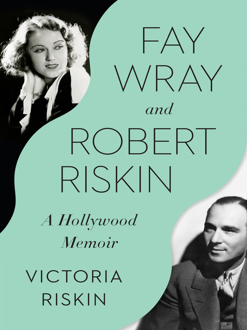 Title details for Fay Wray and Robert Riskin by Victoria Riskin - Wait list