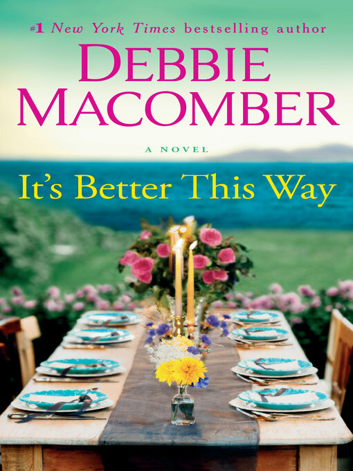 Title details for It's Better This Way by Debbie Macomber - Wait list