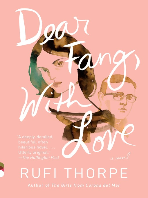 Title details for Dear Fang, with Love by Rufi Thorpe - Wait list