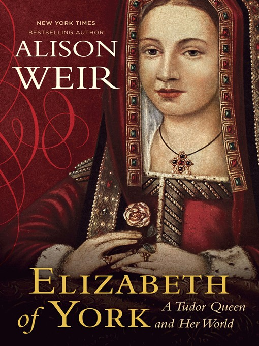 Title details for Elizabeth of York by Alison Weir - Wait list