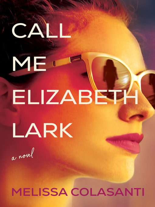 Title details for Call Me Elizabeth Lark by Melissa Colasanti - Available