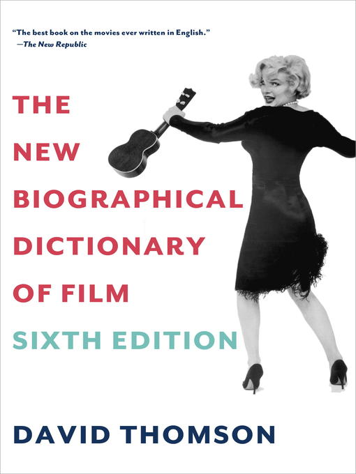 Title details for The New Biographical Dictionary of Film by David Thomson - Available