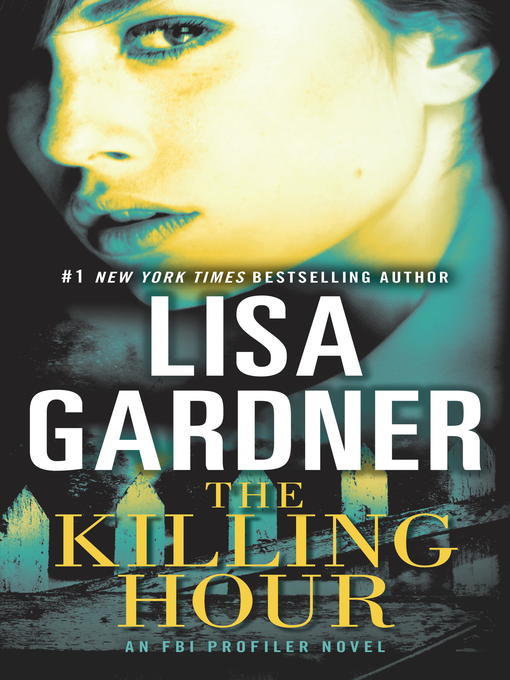 Title details for The Killing Hour by Lisa Gardner - Wait list