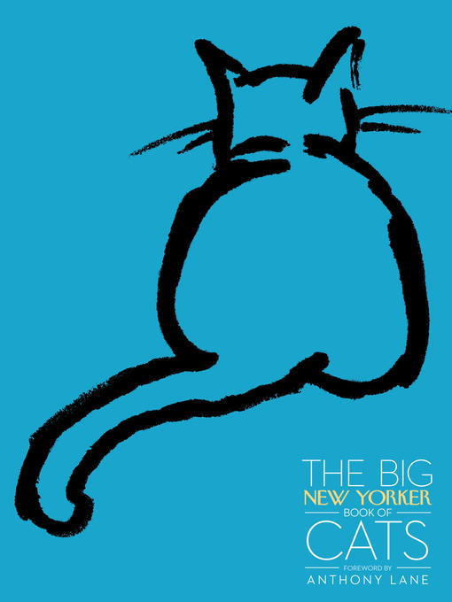 Title details for The Big New Yorker Book of Cats by The New Yorker Magazine - Wait list