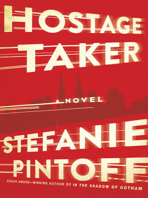 Title details for Hostage Taker by Stefanie Pintoff - Available