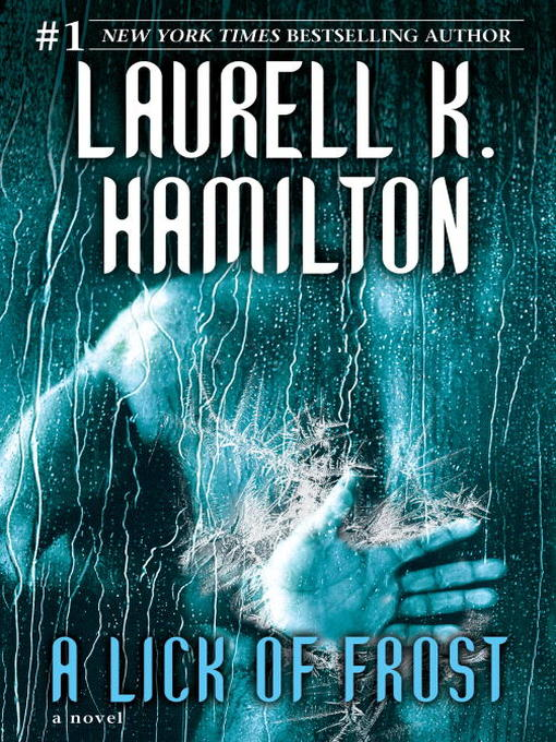 Title details for A Lick of Frost by Laurell K. Hamilton - Available