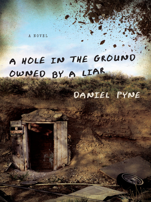 Title details for A Hole in the Ground Owned by a Liar by Daniel Pyne - Available