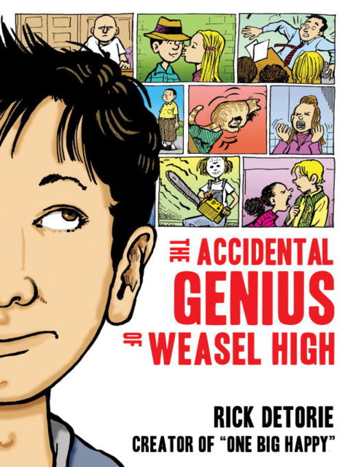 Title details for The Accidental Genius of Weasel High by Rick Detorie - Available