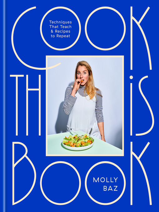 Title details for Cook This Book by Molly Baz - Wait list