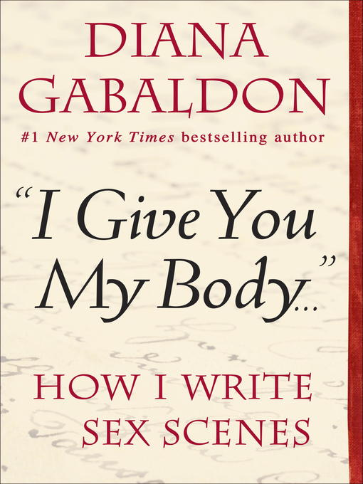 "Title details for ""I Give You My Body . . ."" by Diana Gabaldon - Available"
