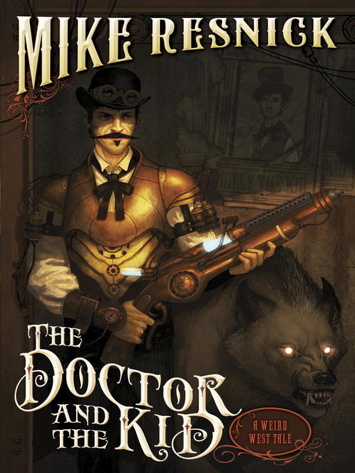 Title details for The Doctor and the Kid by Mike Resnick - Available