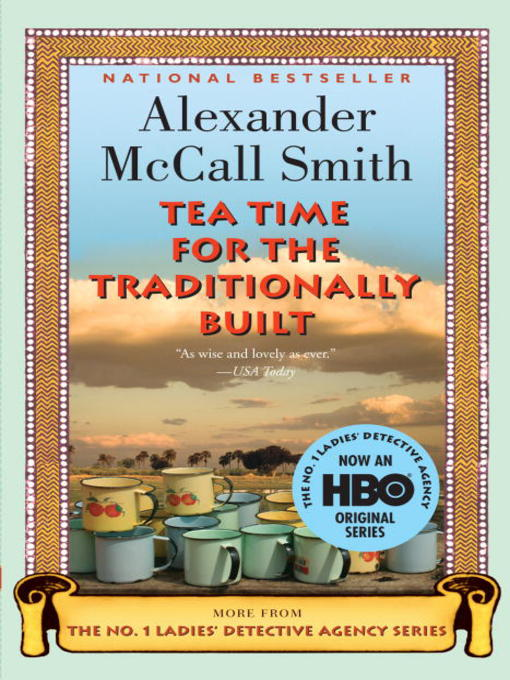 Title details for Tea Time for the Traditionally Built by Alexander McCall Smith - Wait list