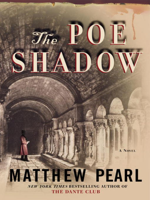 Title details for The Poe Shadow by Matthew Pearl - Available