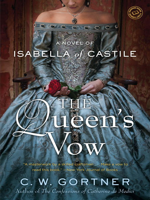Title details for The Queen's Vow by C.  W. Gortner - Available