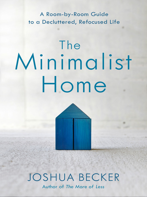Title details for The Minimalist Home by Joshua Becker - Wait list