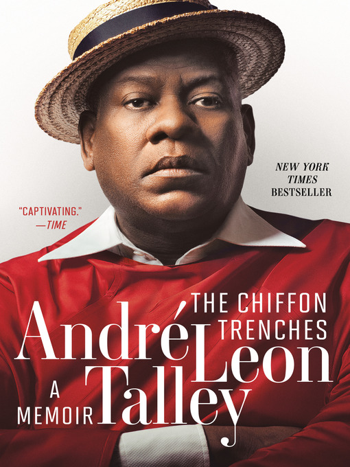 Title details for The Chiffon Trenches by André Leon Talley - Wait list