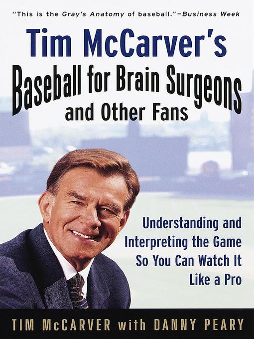 Title details for Tim McCarver's Baseball for Brain Surgeons and Other Fans by Tim McCarver - Wait list