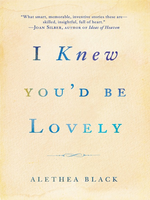 Title details for I Knew You'd Be Lovely by Alethea Black - Available