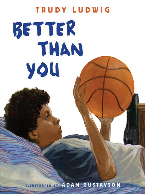 Title details for Better Than You by Trudy Ludwig - Available