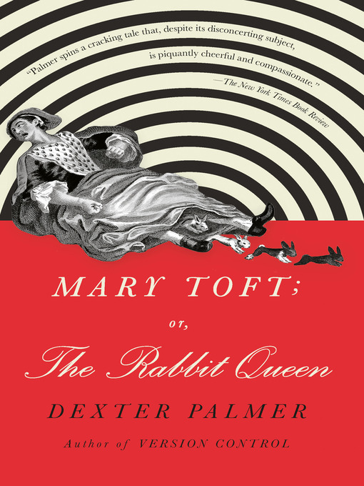 Title details for Mary Toft; or, the Rabbit Queen by Dexter Palmer - Available