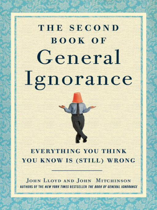 Title details for The Second Book of General Ignorance by John Lloyd - Available