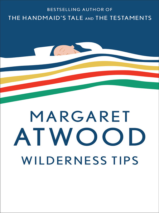 Title details for Wilderness Tips by Margaret Atwood - Available