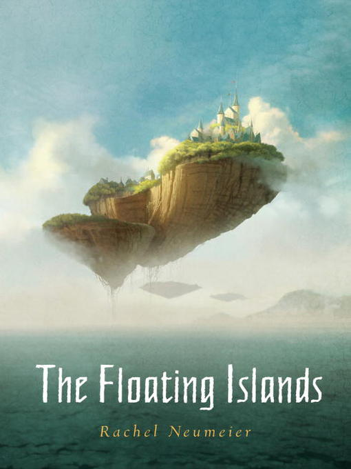 Title details for The Floating Islands by Rachel Neumeier - Available
