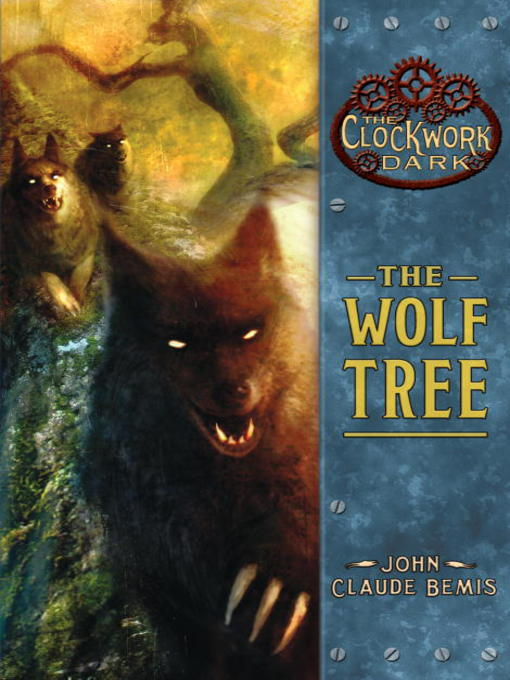 Title details for The Wolf Tree by John Claude Bemis - Wait list