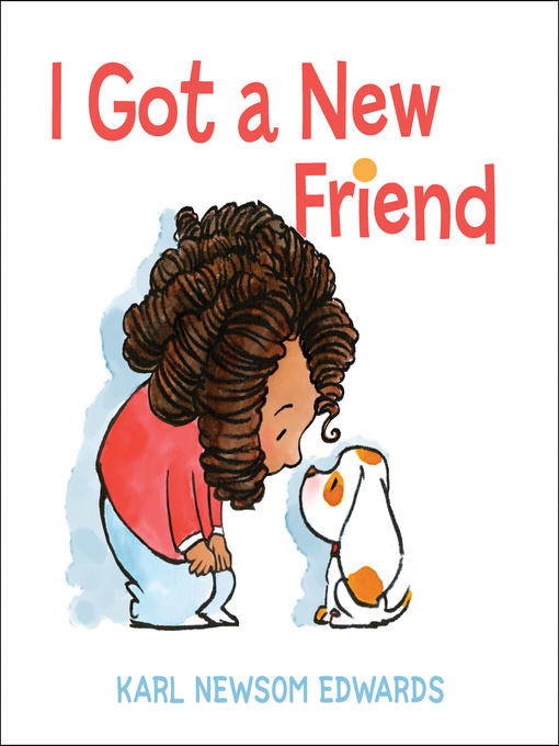 Title details for I Got a New Friend by Karl Newsom Edwards - Available
