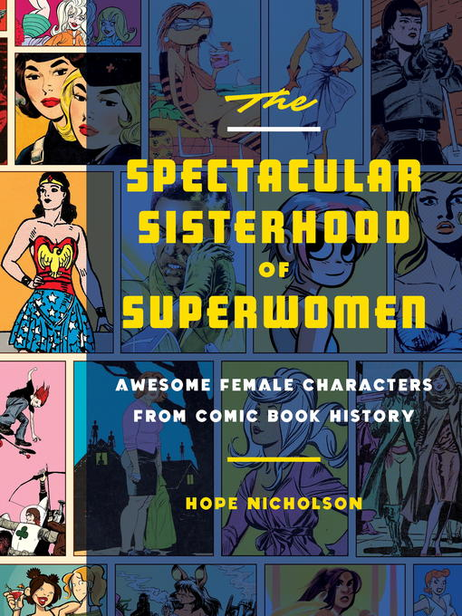 Title details for The Spectacular Sisterhood of Superwomen by Hope Nicholson - Available