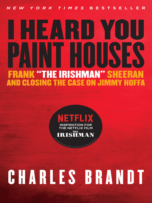 Title details for 'I Heard You Paint Houses', Updated Edition by Charles Brandt - Available