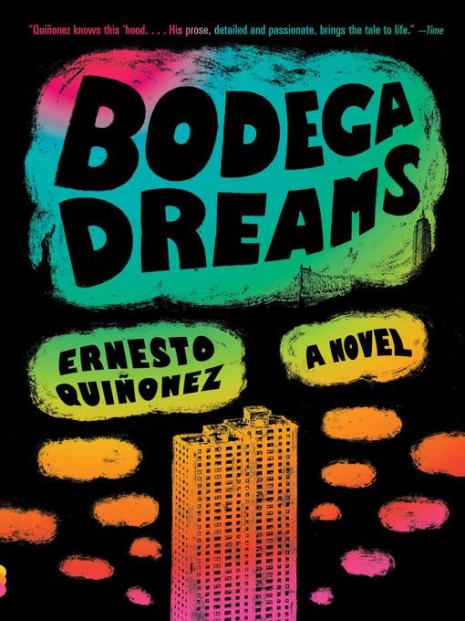 Title details for Bodega Dreams by Ernesto Quiñonez - Available