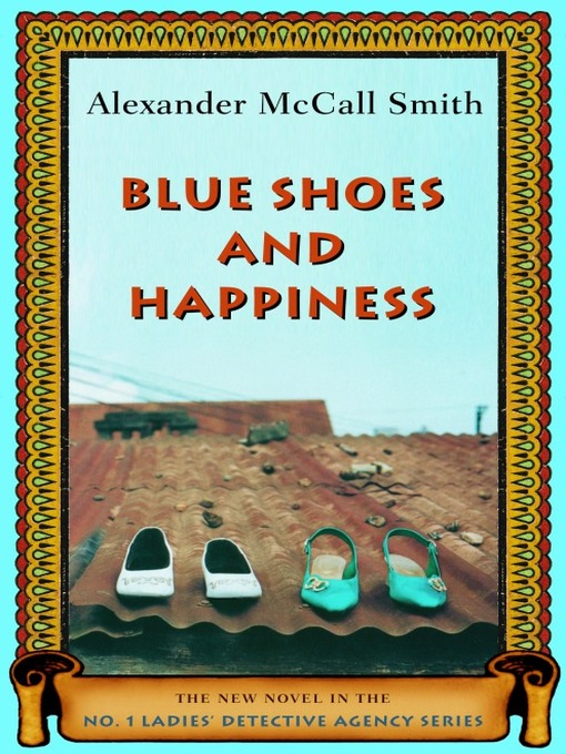 Title details for Blue Shoes and Happiness by Alexander McCall Smith - Wait list