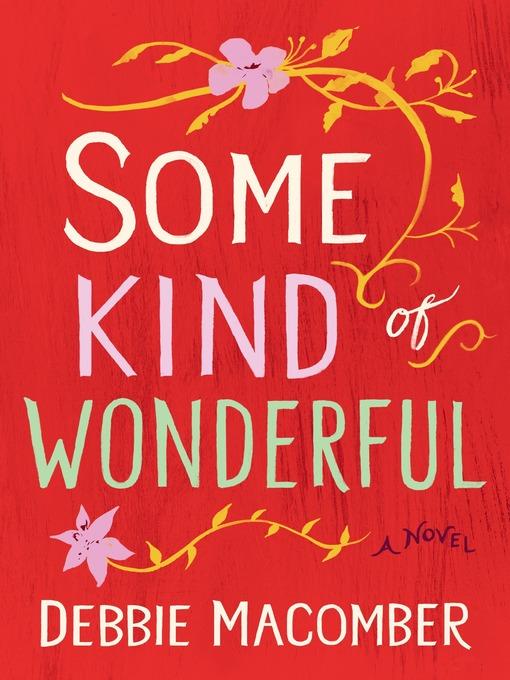 Title details for Some Kind of Wonderful by Debbie Macomber - Wait list