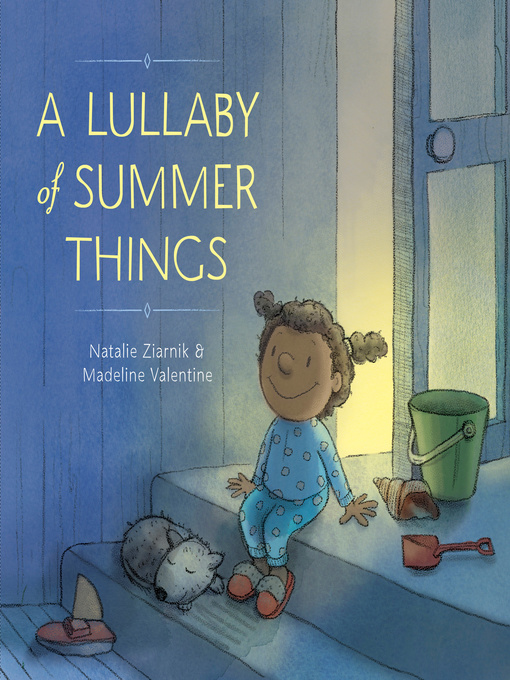 Title details for A Lullaby of Summer Things by Natalie Ziarnik - Available