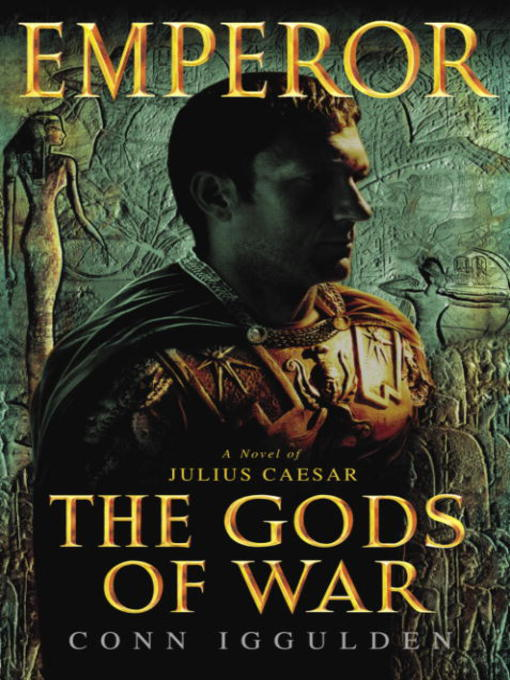 Title details for The Gods of War by Conn Iggulden - Wait list