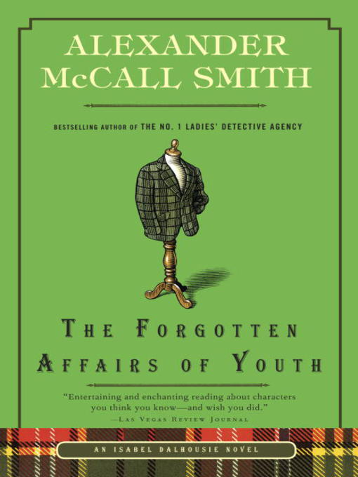 Title details for The Forgotten Affairs of Youth by Alexander McCall Smith - Available