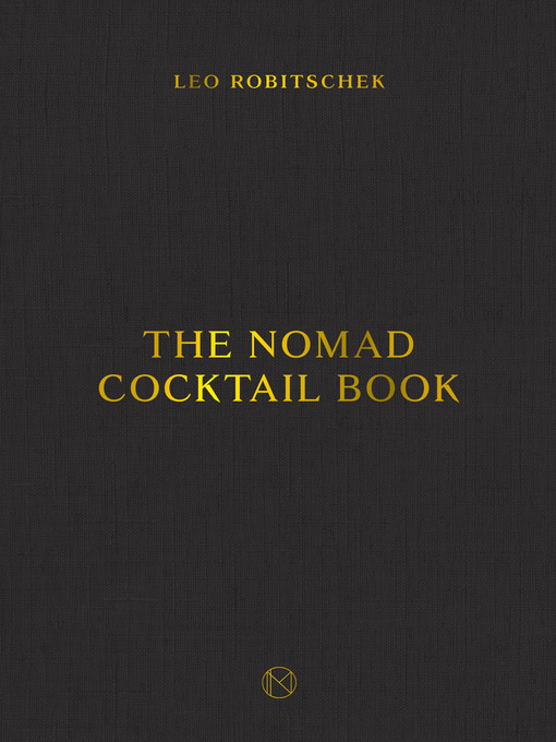 Title details for The NoMad Cocktail Book by Leo Robitschek - Wait list