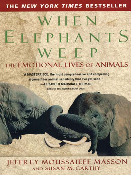 Title details for When Elephants Weep by Jeffrey Moussaieff Masson - Available