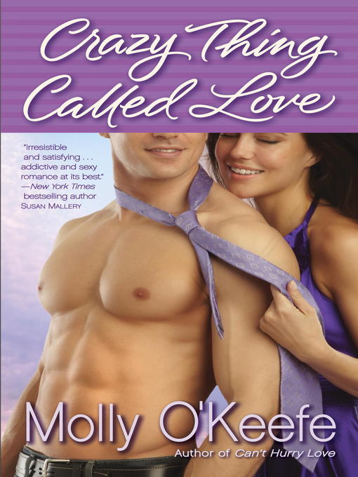 Title details for Crazy Thing Called Love by Molly O'Keefe - Available