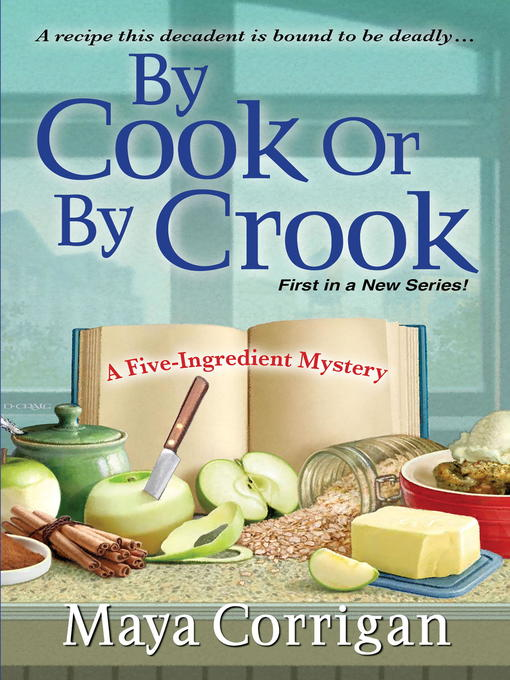 Title details for By Cook or by Crook by Maya Corrigan - Wait list