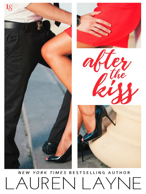 Title details for After the Kiss by Lauren Layne - Available