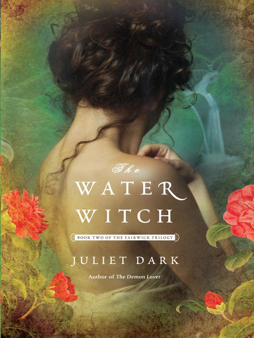 Title details for The Water Witch by Juliet Dark - Available