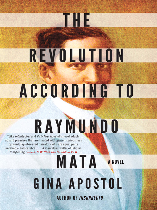 Title details for The Revolution According to Raymundo Mata by Gina Apostol - Available