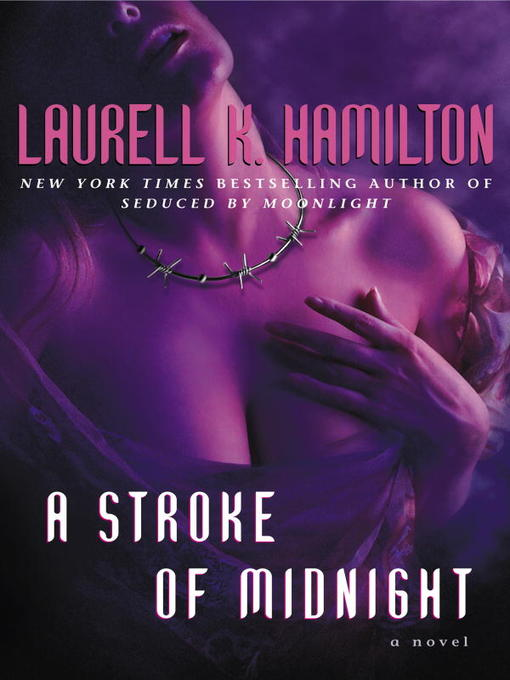 Title details for A Stroke of Midnight by Laurell K. Hamilton - Available