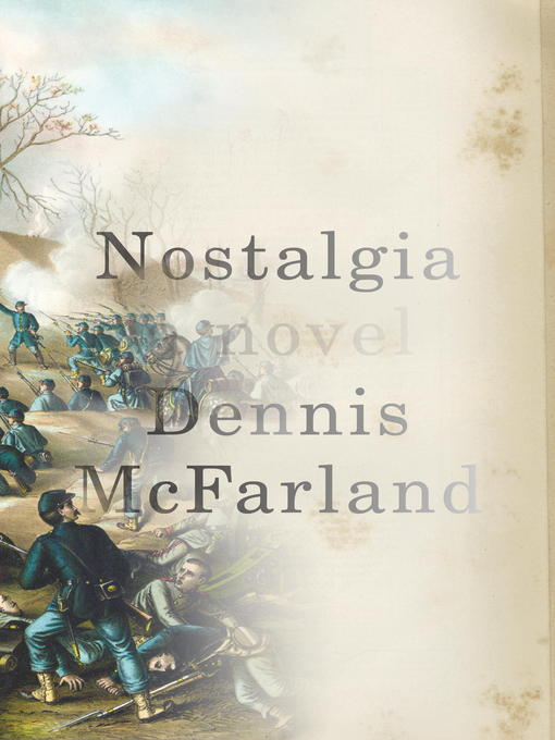 Title details for Nostalgia by Dennis McFarland - Available
