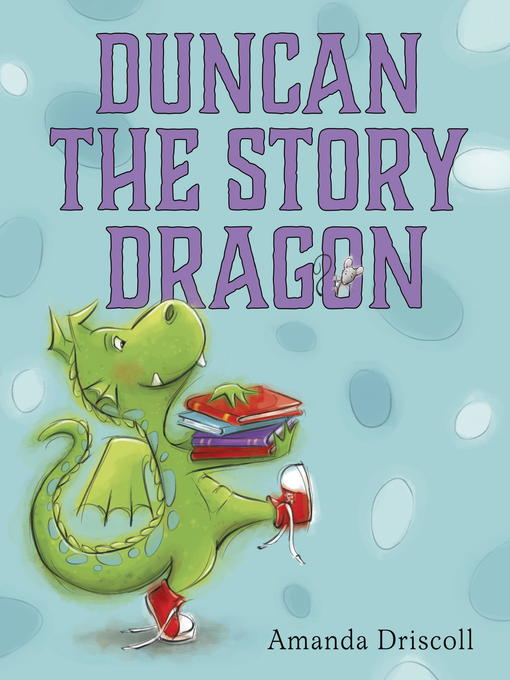 Title details for Duncan the Story Dragon by Amanda Driscoll - Available